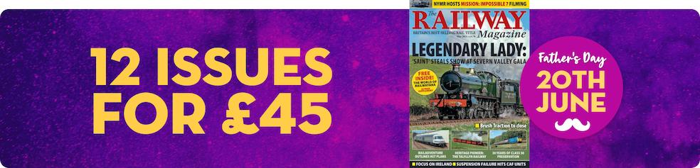 The Railway Magazine - Father's Day 2021
