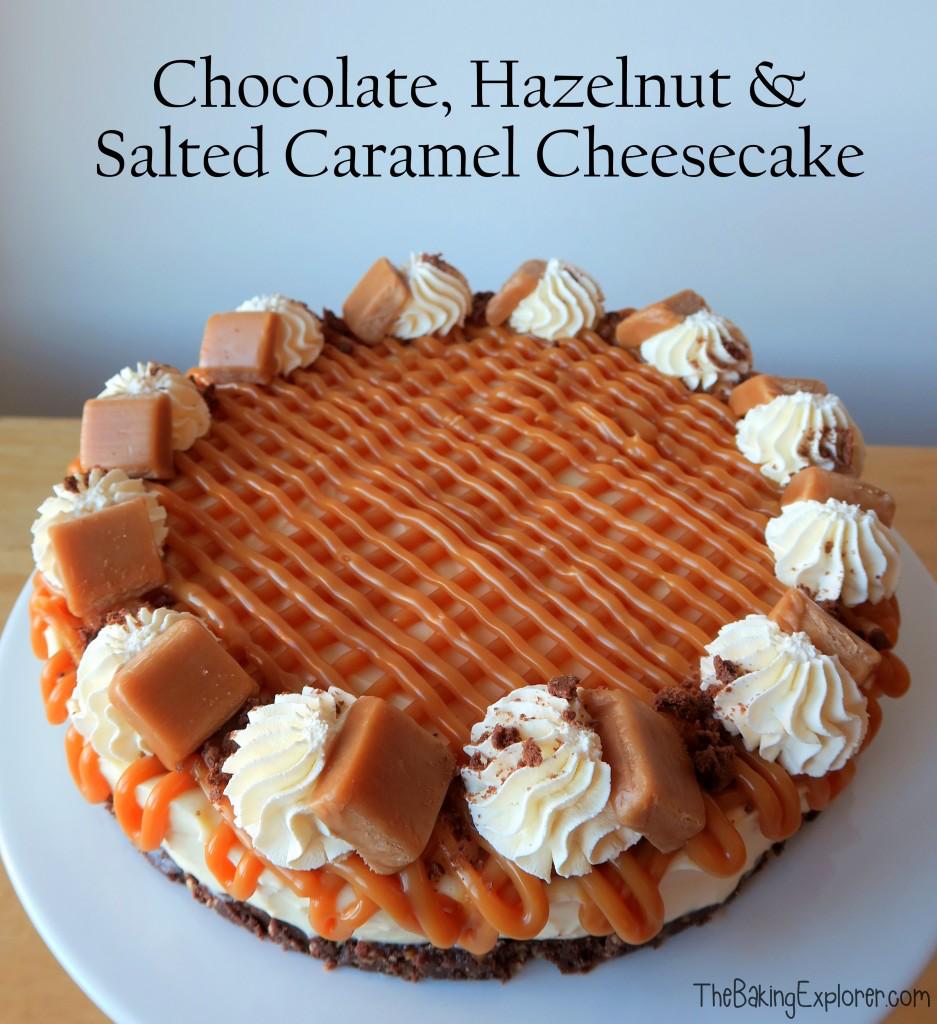 Chocolate, Hazelnut and Salted Caramel Cheesecake | Baking Heaven at magazine.co.uk