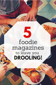5 foodie magazines to leave you drooling | magazine.co.uk