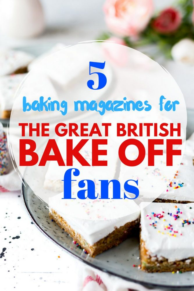 5 Baking Magazines for Bake Off Fans