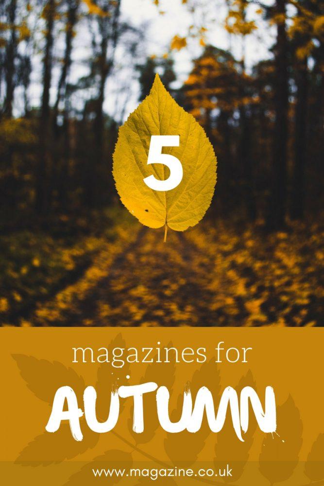 5 magazines for Autumn | magazine.co.uk