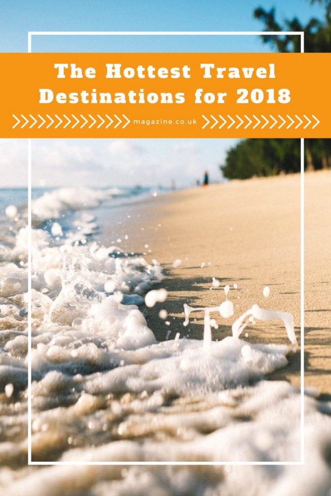 the hottest travel destinations for 2018