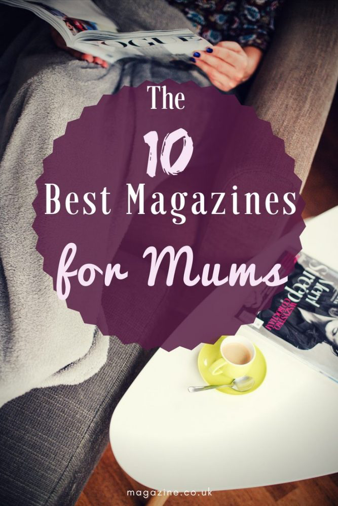 The 10 Best Magazines for Mums