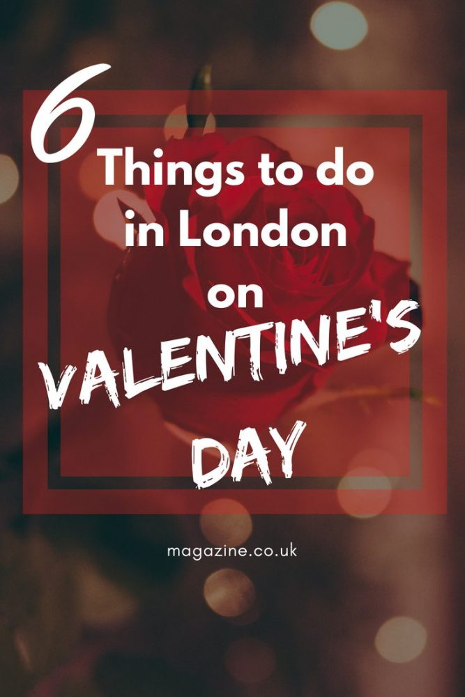 6 things to do in London on Valentine's Day