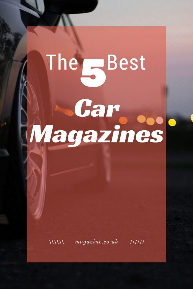 The 5 best car magazines