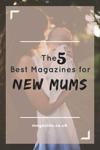 The 5 Best Magazines for New Mums