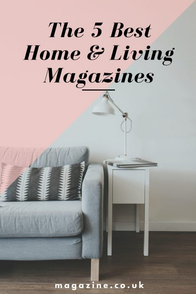 The 5 Best Home & Living Magazines