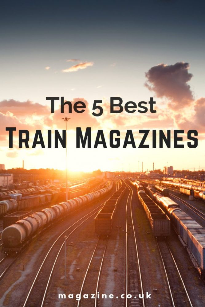 the 5 best train magazines