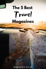 The 5 Best Travel Magazines