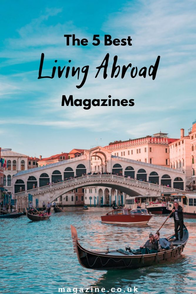 The 5 Best Living Abroad Magazines