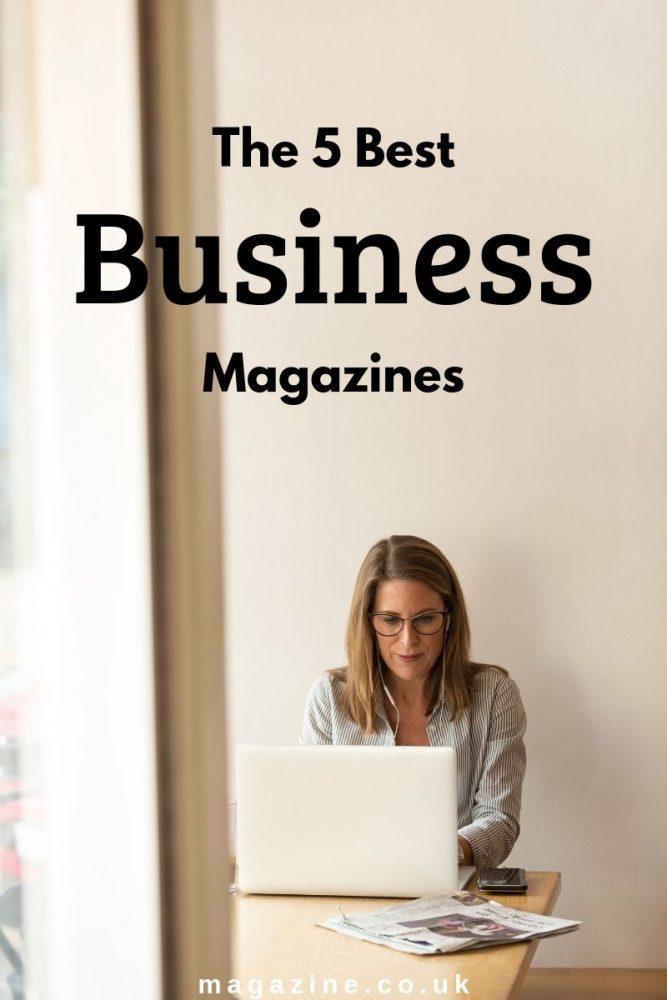 The 5 Best Business Magazines UK