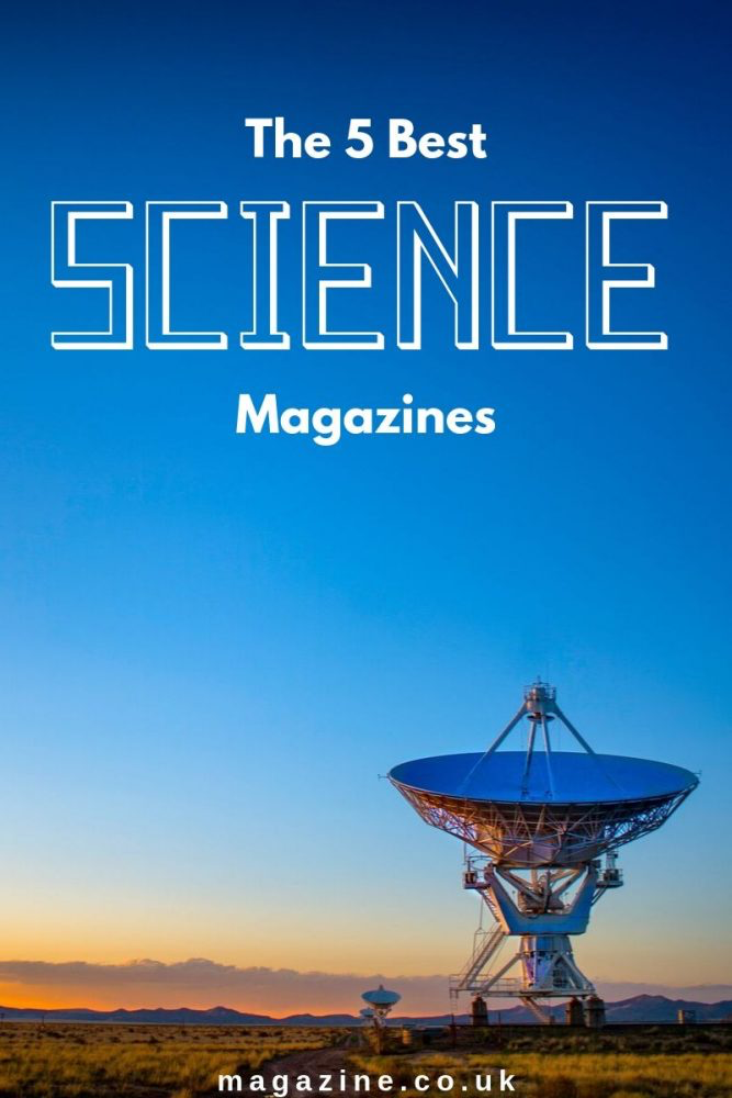 THE 5 BEST SCIENCE MAGAZINES