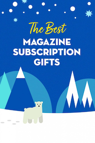 the best magazine subscription gifts